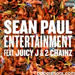 Sean Paul – 'Entertainment' (Feat. 2 Chainz & Juicy J)