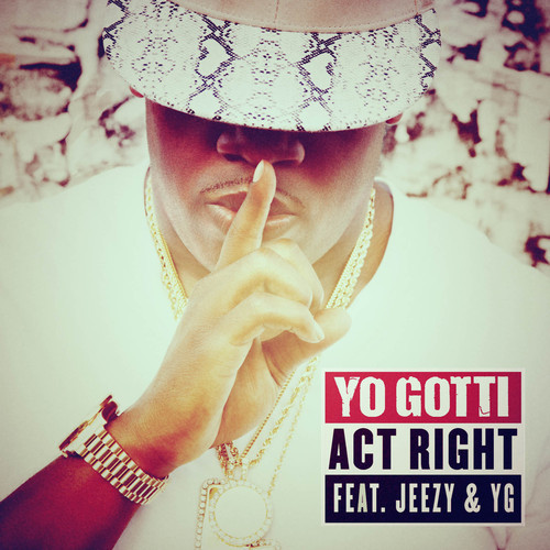 yo gotti - act right