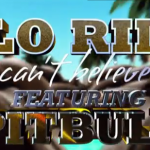Video: Flo Rida – 'Can't Believe It' (Feat. Pitbull)