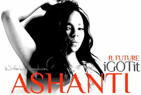 ashanti i got it