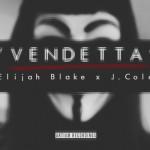 Elijah Blake – 'Vendetta' (Feat. J. Cole)