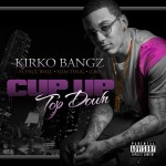 Kirko Bangz – 'Cup Up Top Down' (Feat. Z-Ro, Paul Wall & Slim Thug)