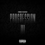 Mixtape: Kirko Bangz – 'Progression 3′