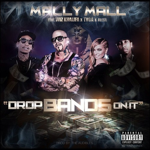 mally mall drop bands on it