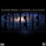Mannie Fresh – 'Forever' (Feat. Carmine & Mayalino)