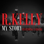 R. Kelly – 'My Story' (Feat. 2 Chainz) (Artwork & Snippet)