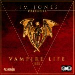 Mixtape: Jim Jones – 'Vampire Life 3′