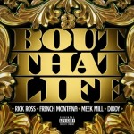 Rick Ross – 'Bout That Life' (Feat. Diddy, French Montana & Meek Mill)