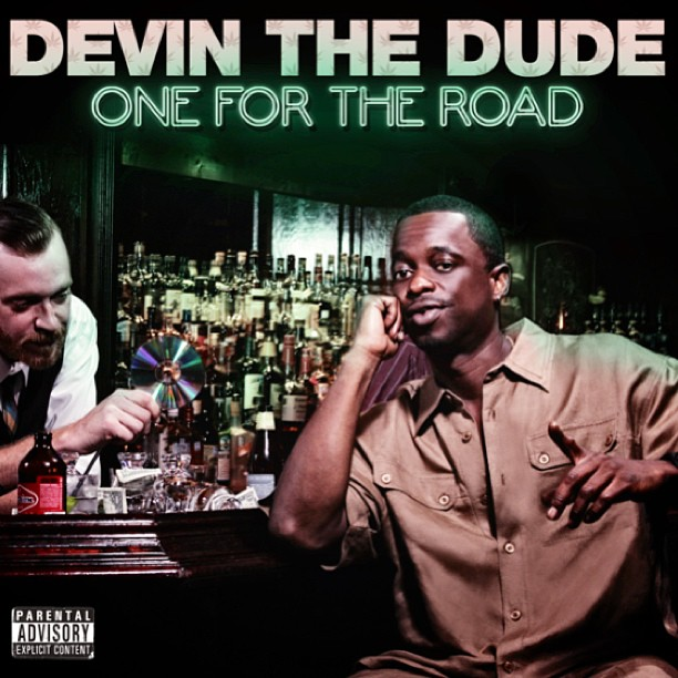 devin the dude one for the road