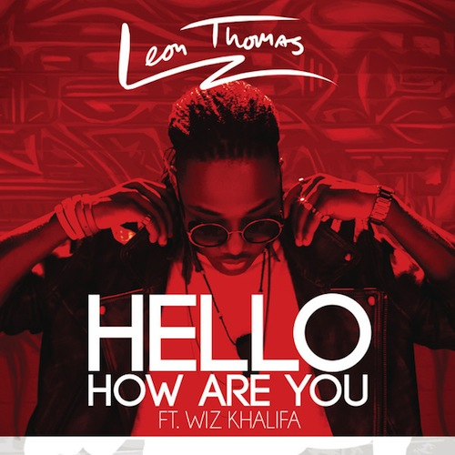 leon thomas_hello how are you