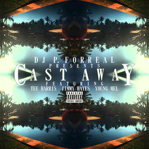 DJ P forreal_cast away