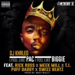 DJ Khaled – 'I Feel Like Pac, I Feel Like Biggie' (Feat. Rick Ross, Meek Mill, T.I., Diddy, & Swizz Beatz)