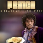 prince breakfast can wait 150x150