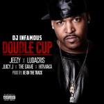 DJ Infamous – 'Double Cup' (Feat. Jeezy, Ludacris, Juicy J, The Game & Hitmaka)