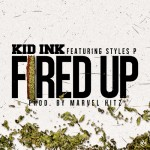 Kid Ink – 'Fired Up' (Feat. Styles P)