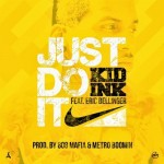 Kid Ink – 'Just Do It' (Feat. Eric Bellinger)