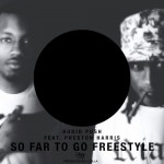 Audio Push – 'So Far To Go' (Freestyle) (Feat. Preston Harris)