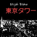 Elijah Blake – 'Towers Of Tokyo'
