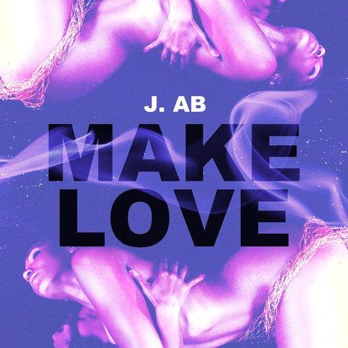 j.ab-make love