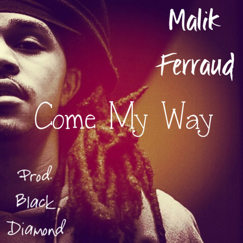 malik ferraud_come my way