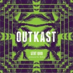 Stat Quo – 'OutKast'