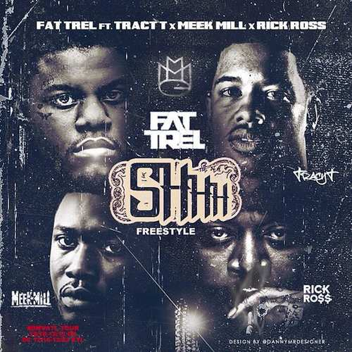 shhh freestyle fat trel tracy t meek mill rick ross