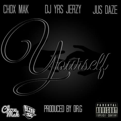 yourself_chox mak yrs jerzy jus daze