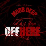 Mobb Deep Taking You Off Here 150x150