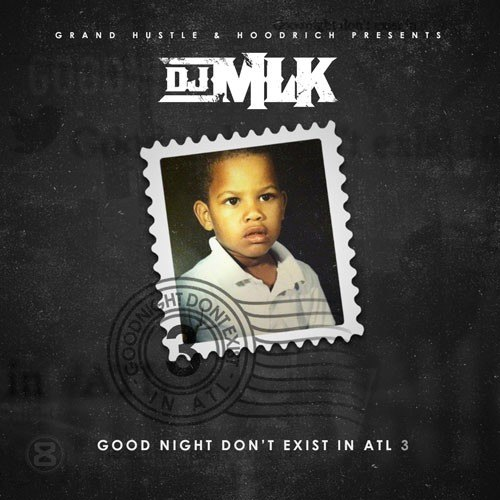 dj mlk good night dont exist in atl 3