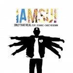 Iamsu! – 'Only That Real' (Feat. Sage The Gemini & 2 Chainz)
