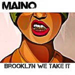 Maino – 'Brooklyn We Take It' (We Made It Freestyle)