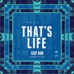 Video: Stat Quo – 'That's Life' (Part 2)
