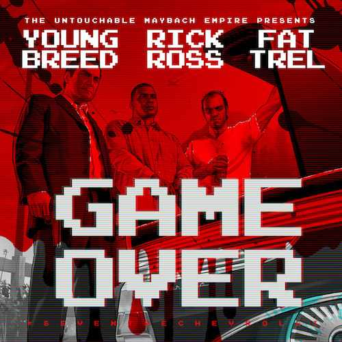 young breed rick ross fat trel game over