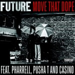 Future – 'Move That Dope' (Feat. Pusha T & Pharrell) (Radio Version)