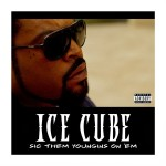 ice cube sic them youngins on em 150x150