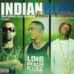 Indian Blue – 'Fucc Yo B**ch (Remix)' (Feat. YG & Juvenile)