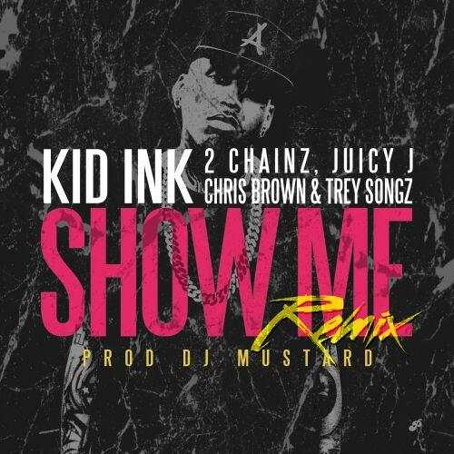 kid ink-show me remix