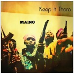 Maino – 'Keep It Thoro' (Freestyle)