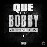 Que – 'OG Bobby Johnson (ATL Remix)' (Feat. T.I. & Jeezy)