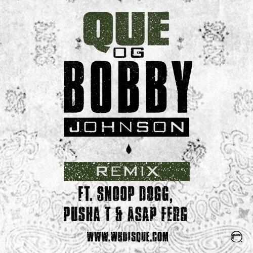 que-og bobby johnson remix
