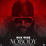 Rick Ross – 'Nobody' (Feat. French Montana & Diddy)