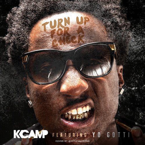 K Camp Turn Up For A Check K Camp – 'Turn Up Fo...