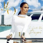 Jennifer Lopez – 'I Luh Ya Papi' (Feat. French Montana) + Remix Feat. Big Sean