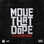 Key Wane – 'Move That Dope' (Remix)