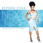 Keyshia Cole – 'Next Time (Won't Give My Heart Away)'