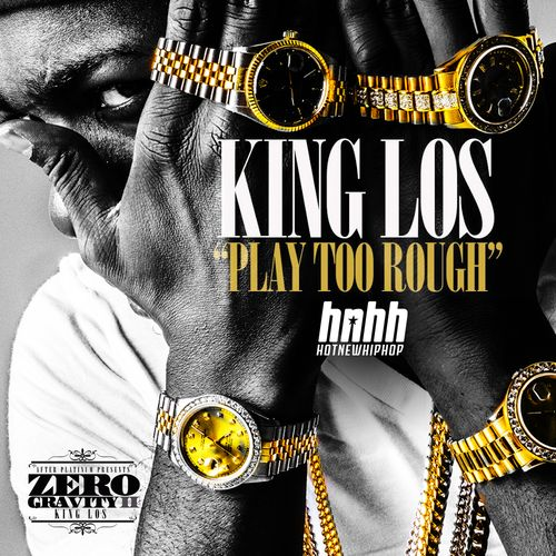 king los play too rough