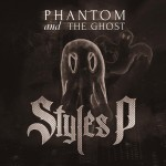 Styles P – 'Phantom And The Ghost' (Album Cover & Track List)