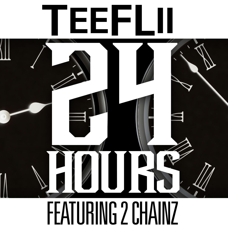 TeeFLii - 24 Hours ft. 2 Chainz
