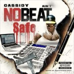 cassidy aint no beat safe