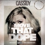 Cassidy – 'Move That Dope' (Freestyle)